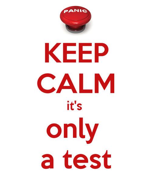 IT'S ONLY A TEST!