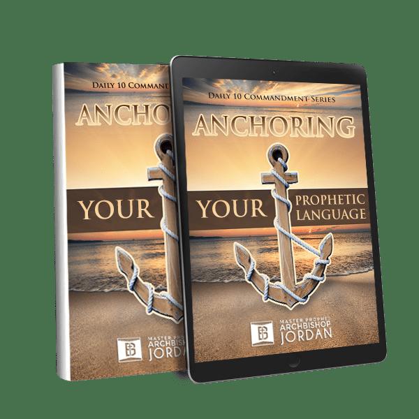 10 Commandments of Anchoring Your Prophetic Language_ebook